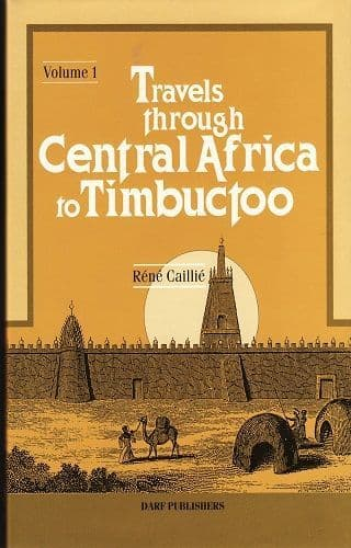 Travels Through Central Africa to Timbuctoo: Vol I by Rene Caillie